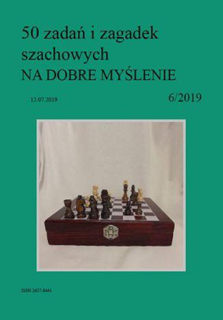 Okładka książki 50 zadań i zagadek szachowych NA DOBRE MYŚLENIE 6/2019