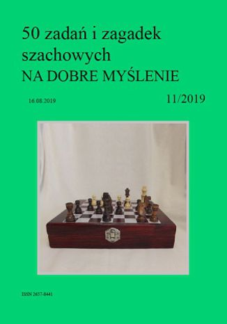 Okładka książki/ebooka 50 zadań i zagadek szachowych NA DOBRE MYŚLENIE 11/2019