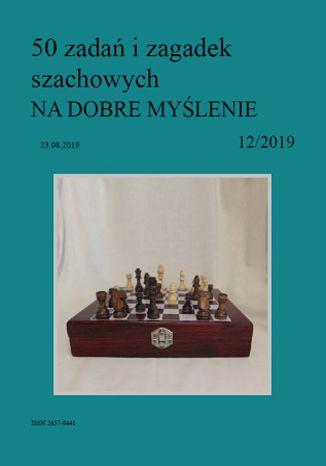Okładka książki 50 zadań i zagadek szachowych NA DOBRE MYŚLENIE 12/2019