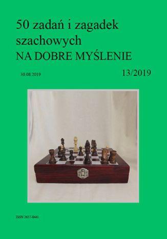 Okładka książki 50 zadań i zagadek szachowych NA DOBRE MYŚLENIE 13/2019