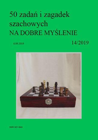 Okładka książki 50 zadań i zagadek szachowych NA DOBRE MYŚLENIE 14/2019
