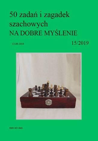 Okładka książki 50 zadań i zagadek szachowych NA DOBRE MYŚLENIE 15/2019