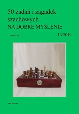 Okładka książki 50 zadań i zagadek szachowych NA DOBRE MYŚLENIE 16/2019