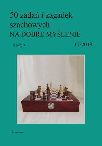 Okładka książki 50 zadań i zagadek szachowych NA DOBRE MYŚLENIE 17/2019