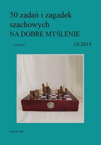 Okładka książki 50 zadań i zagadek szachowych NA DOBRE MYŚLENIE 18/2019