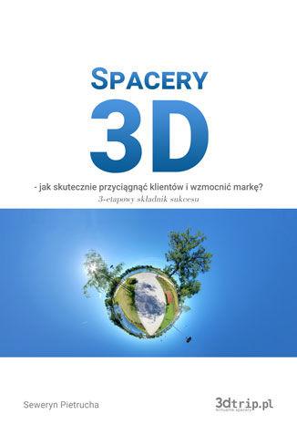 Okładka książki Spacery 3d - Jak skutecznie przyciągnąć klientów i wzmocnić markę
