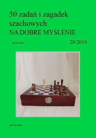 Okładka książki 50 zadań i zagadek szachowych NA DOBRE MYŚLENIE 20/2019