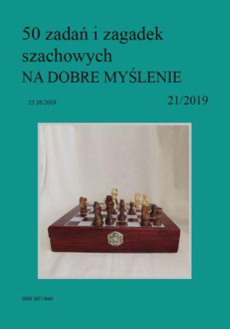 Okładka książki 50 zadań i zagadek szachowych NA DOBRE MYŚLENIE 21/2019