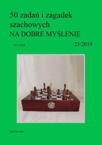 Okładka książki 50 zadań i zagadek szachowych NA DOBRE MYŚLENIE 23/2019