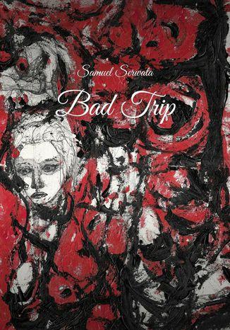 Okładka książki/ebooka Bad trip