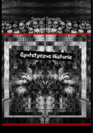 Okładka książki Syntetyczne historie