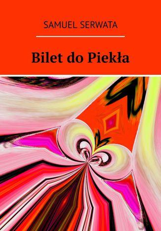 Okładka książki/ebooka Bilet do piekła
