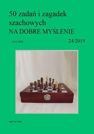 Okładka książki 50 zadań i zagadek szachowych NA DOBRE MYŚLENIE 24/2019