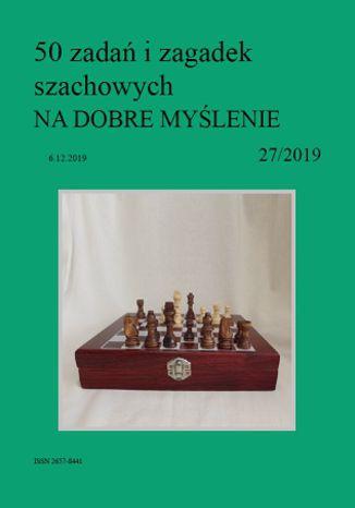 Okładka książki 50 zadań i zagadek szachowych NA DOBRE MYŚLENIE 27/2019