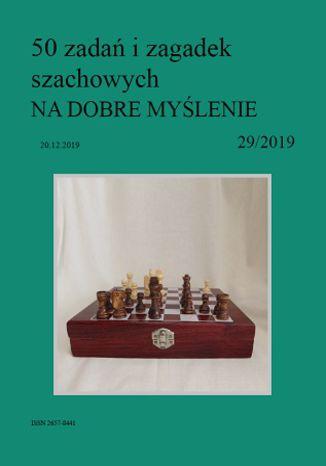 Okładka książki/ebooka 50 zadań i zagadek szachowych NA DOBRE MYŚLENIE 29/2019