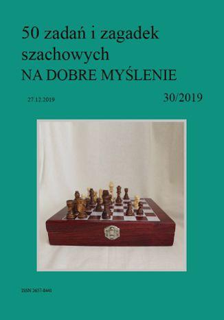 Okładka książki 50 zadań i zagadek szachowych NA DOBRE MYŚLENIE 30/2019