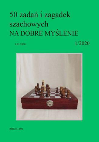 Okładka książki 50 zadań i zagadek szachowych NA DOBRE MYŚLENIE 1/2020