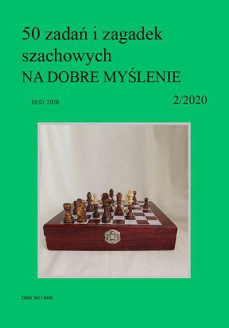 Okładka książki 50 zadań i zagadek szachowych NA DOBRE MYŚLENIE 2/2020