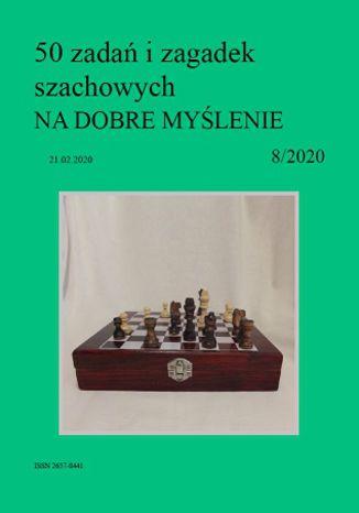 Okładka książki 50 zadań i zagadek szachowych NA DOBRE MYŚLENIE 8/2020