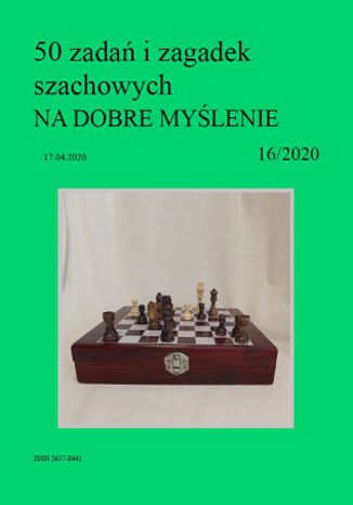 Okładka książki/ebooka 50 zadań i zagadek szachowych NA DOBRE MYŚLENIE 16/2020