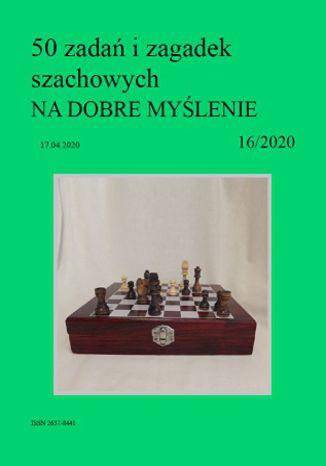 Okładka książki 50 zadań i zagadek szachowych NA DOBRE MYŚLENIE 16/2020