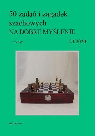 Okładka książki 50 zadań i zagadek szachowych NA DOBRE MYŚLENIE 23/2020