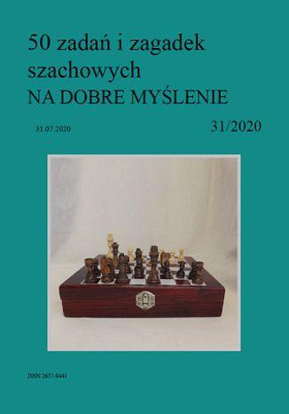 Okładka książki/ebooka 50 zadań i zagadek szachowych NA DOBRE MYŚLENIE 31/2020