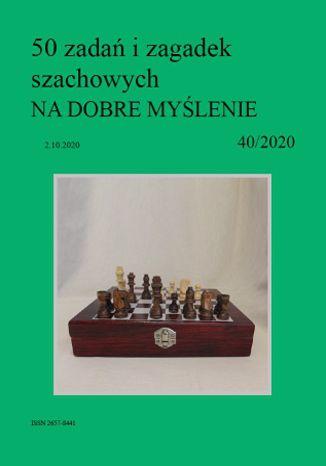 Okładka książki 50 zadań i zagadek szachowych NA DOBRE MYŚLENIE 40/2020
