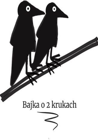 Okładka książki Bajka o dwóch krukach