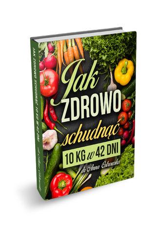 Okładka książki/ebooka Jak ZDROWO schudnąć 10kg w 42dni