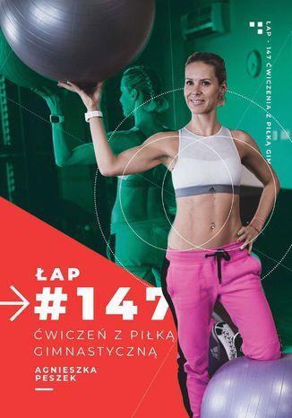 Okładka książki 147 ćwiczeń z piłką gimnastyczną