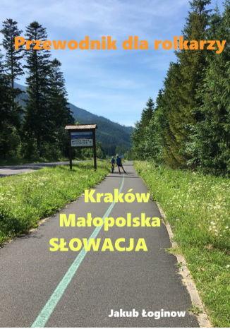 Okładka książki/ebooka Przewodnik dla rolkarzy - Kraków, Małopolska, Słowacja