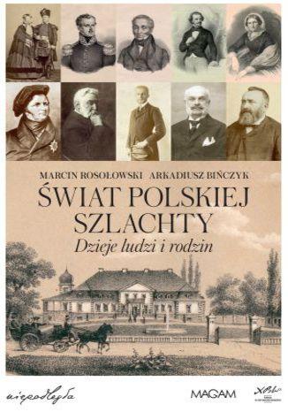 Okładka książki/ebooka Świat Polskiej Szlachty. Dzieje ludzi i rodzin