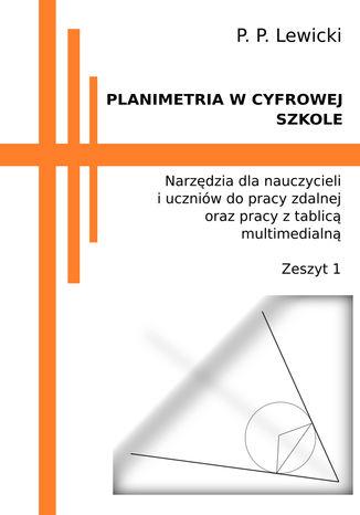 Okładka książki Planimetria w cyfrowej szkole. Narzędzia dla nauczycieli i uczniów do pracy zdalnej oraz pracy z tablicą multimedialną
