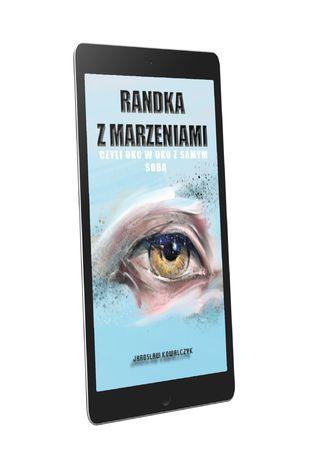 Okładka książki Randka z marzeniami czyli oko w oko z samym sobą