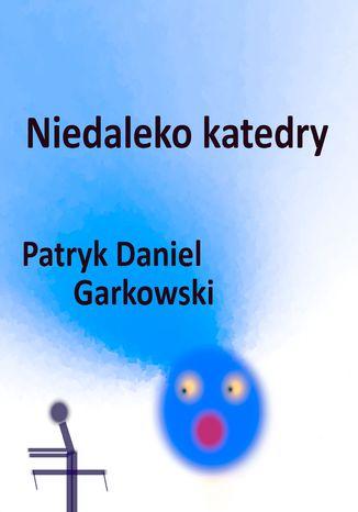 Okładka książki/ebooka Niedaleko katedry