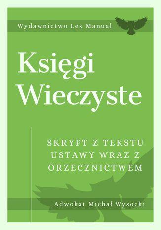 Okładka książki/ebooka Księgi wieczyste - Skrypt z tekstu ustawy wraz z orzecznictwem