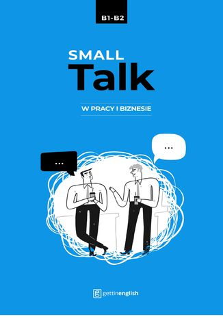 Okładka książki Small Talk w pracy i biznesie B1-B2