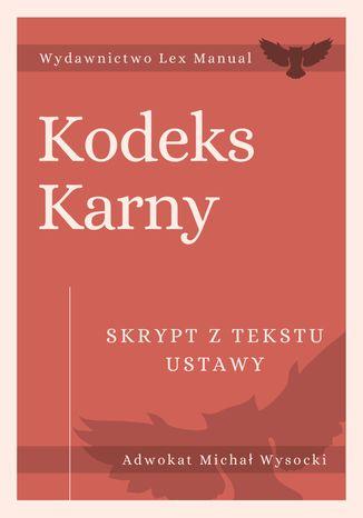Okładka książki/ebooka Kodeks karny - Skrypt z tekstu ustawy