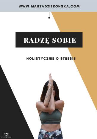Okładka książki Radzę Sobie - Holistycznie o stresie