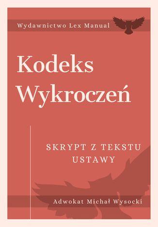 Okładka książki/ebooka Kodeks wykroczeń - Skrypt z tekstu ustawy
