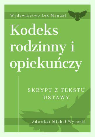 Okładka książki Kodeks rodzinny i opiekuńczy - Skrypt z tekstu ustawy