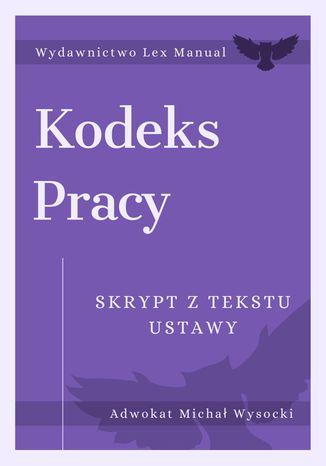Okładka książki Kodeks pracy - Skrypt z tekstu ustawy