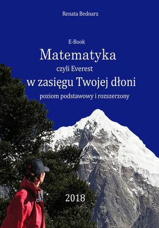 Okładka książki Matematyka czyli Everest w zasięgu Twojej dłoni - poziom podstawowy i rozszerzony