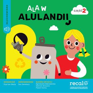 Okładka książki Ala w Alulandii - część 2