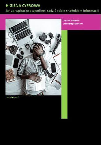 Okładka książki Higiena cyfrowa: Jak zarządzać pracą online i radzić sobie z natłokiem informacji