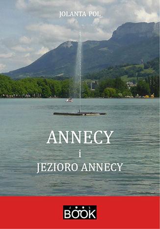 Okładka książki Annecy i jezioro Annecy
