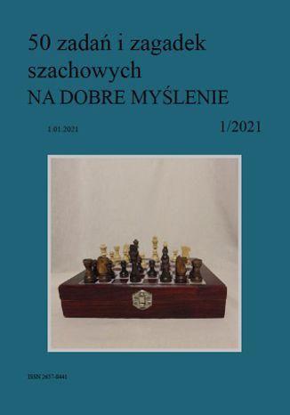 Okładka książki 50 zadań i zagadek szachowych NA DOBRE MYŚLENIE 1/2021