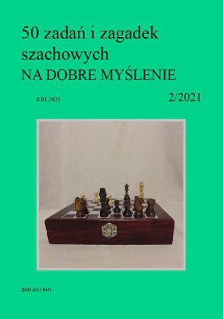 Okładka książki 50 zadań i zagadek szachowych NA DOBRE MYŚLENIE 2/2021