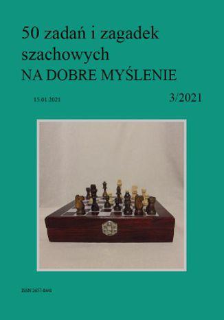 Okładka książki 50 zadań i zagadek szachowych NA DOBRE MYŚLENIE 3/2021